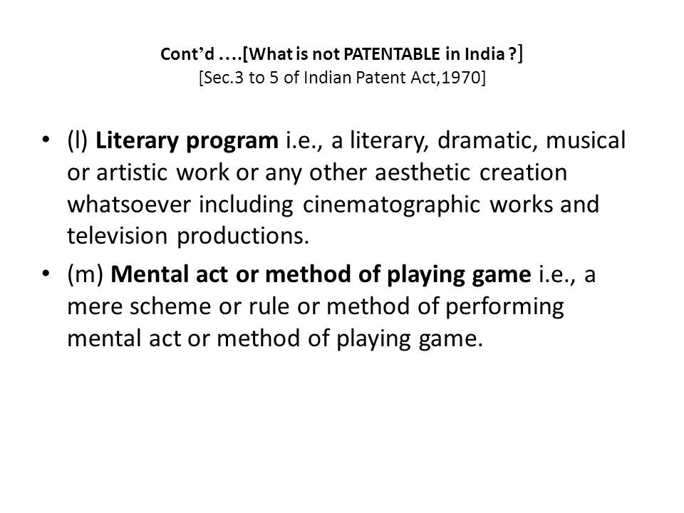 Cont'd …. [What is not PATENTABLE in India. ] [Sec